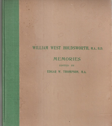 Image for William West Holdsworth, M.A., B.D., - Memories.