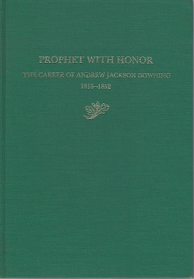 Image for Prophet With Honor - the Career of Andrew Jackson Downing, 1815 - 1852 (Honour)