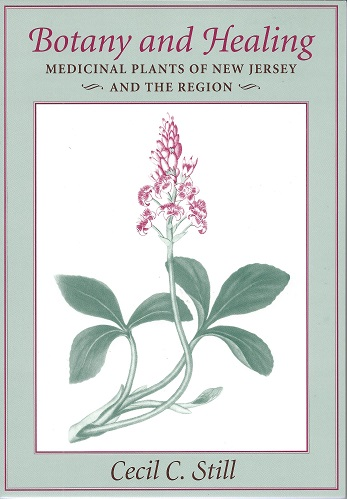 Image for Botany and Healing - Medicinal Plants of New Jersey and the Region.