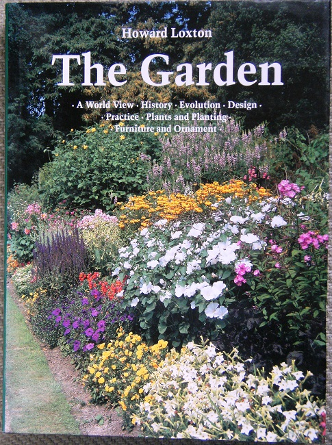 Image for The Garden - a World View : History, evolution, design, practice, plants and planting, furniture and ornament