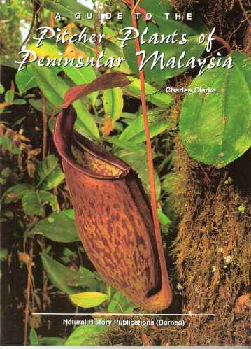 Image for A Guide to the Pitcher Plants of Peninsular Malaysia