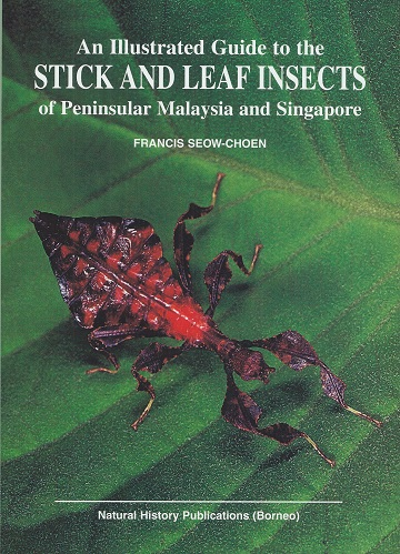 Image for An Illustrated Guide to the Stick and Leaf Insects of Peninsular Malaysia and Singapore