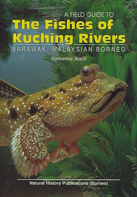 Image for A Field Guide to the Fishes of Kuching Rivers, Sarawak, Malaysian Borneo