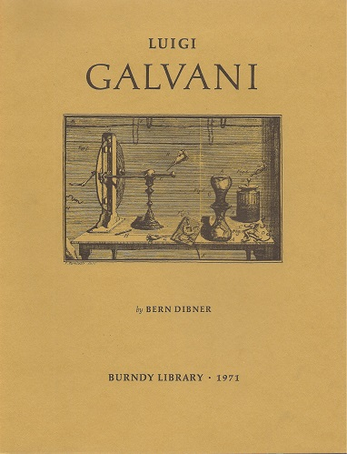 Image for Luigi Galvani - An expanded version of a biography prepared for the Encyclopaedia Britannica, with a supplement reproducing three of the four original drawings illustrating the 1791 edition of De Viribus Electricitatis