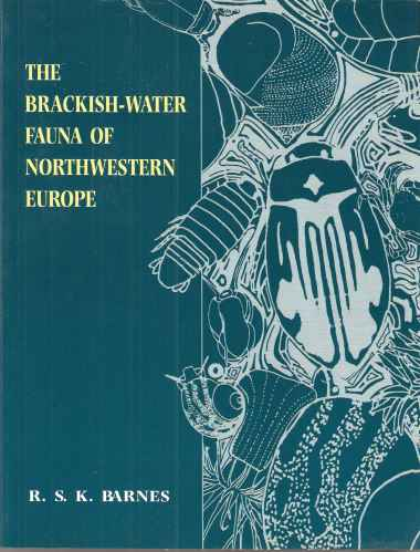Image for The Brackish-Water Fauna of Northwestern Europe - an identification guide to brackish-water habitats, ecology and macrofauna for field workers, naturalists and students.