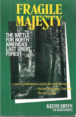 Image for Fragile Majesty - the battle for North America's last great forest