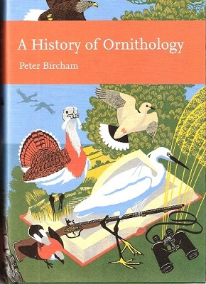 Image for A History of Ornithology (New Naturalist 104)