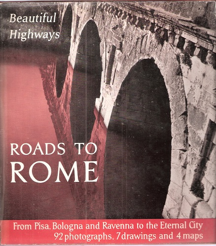 Image for Roads to Rome - from Pisa, Bologna aand Ravenna to the Eternal City (Beautiful Highways series)