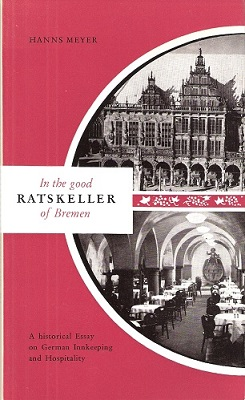 Image for In the Good Ratskeller of Bremen - a historical essay on German innkeeping and hospitality