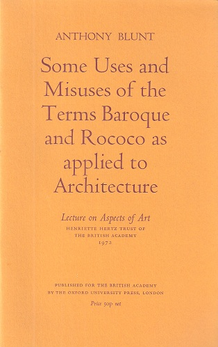 Image for Some Uses and Misuses of the Terms Baroque and Rococo as Applied to Architecture