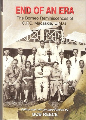Image for End of an Era - the Borneo Reminiscences of C.F.C. Macaskie, C.M.G.