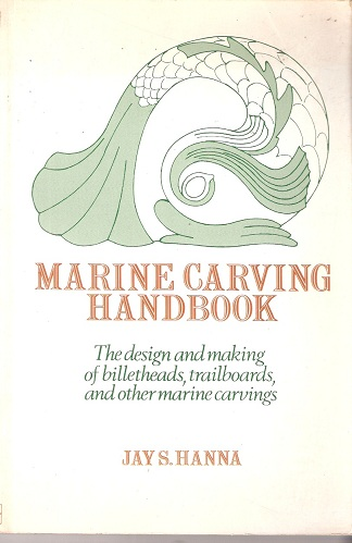 Image for Marine Carving Handbook - the design and making of billetheads, trailboards and other marine carvings.