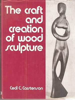 Image for The Craft and Creation of Wood Sculpture