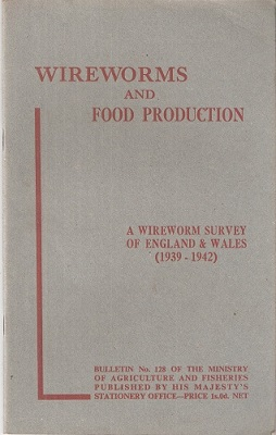 Image for Wireworms and Food Production - a wireworm survey of England and Wales (1939-1942) (Bulletin 128)
