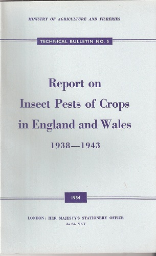 Image for Report of Insect Pests of Crops in England and Wales, 1938 - 1943 (Ministry of Agriculture Technical Bulletin number 5)