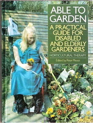 Image for Able to Garden - a practical guide for disabled and elderly gardeners.