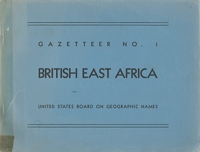 Image for British East Africa. Gazetteer No. 1- Official Standard Names Approved by the United States Board on Geographic Names