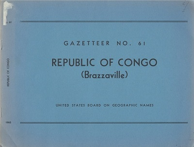 Image for Republic of Congo (Brazzaville). Gazetteer No. 61- Official Standard Names Approved by the United States Board on Geographic Names