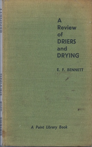 Image for A Review of Driers and Drying (A Paint Library Book)