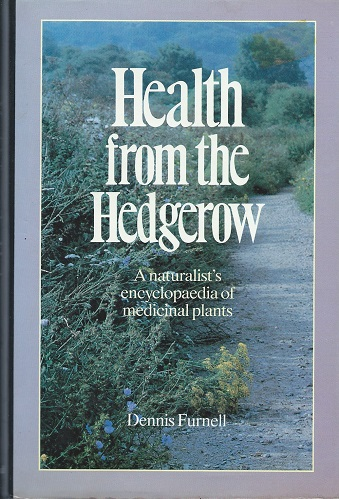 Image for Health from the Hedgerow - a naturalist's encyclopaedia of medicinal plants