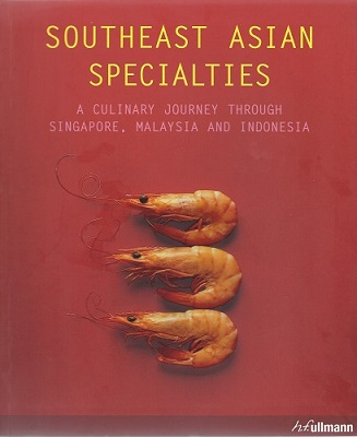 Image for Southeast Asian Specialities (Specialties) - a culinary journey through Singapore, Malaysia and Indonesia