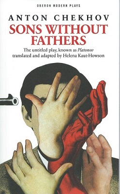 Image for Sons Without Fathers - the untitled play, known as Platonov