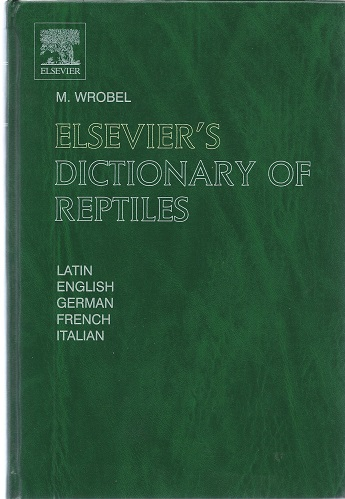 Image for Elsevier's Dictionary of Reptiles, in Latin, English, German, French & Italiajn
