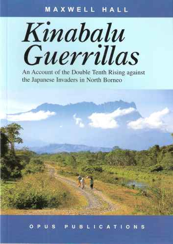 Image for Kinabalu Guerrillas - an account of the Double Tenth Rising against the Japanese invaders in North Borneo