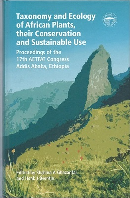 Image for Taxonomy and Ecology of African Plants,  their Conservation and Sustainable Use - Proceedings of the 17th AETFAT Congress, Addis Ababa, Ethiopia.