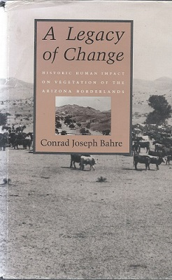 Image for A Legacy of Change: Historic Human Impact on Vegetation of the Arizona Borderlands