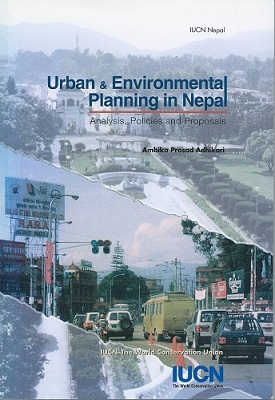 Image for Urban and Environmental  Planning in Nepal - analysis, policies and proposals