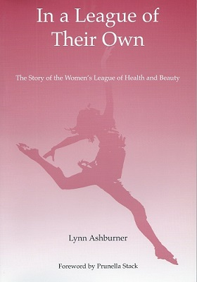 Image for In a League of Their Own - the story of the Women's league of Health and Beauty