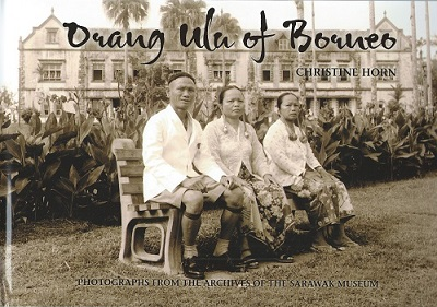 Image for Orang Ulu of Borneo - photographs from the archives of the Sarawak Museum