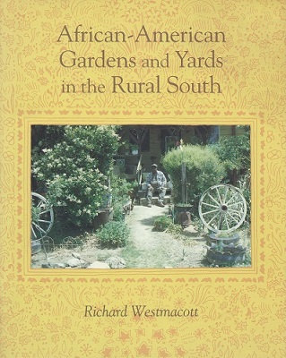 Image for African-American Gardens and Yards in the Rural South