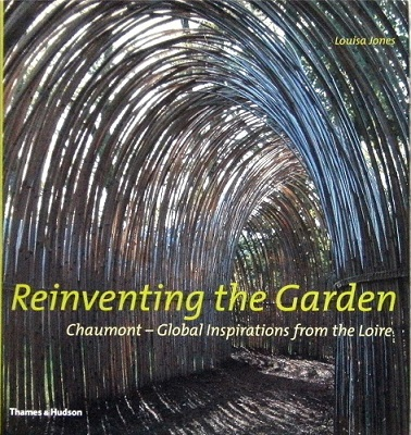 Image for Reinventing the Garden:  Chaumont - Global Inspirations from the Loire