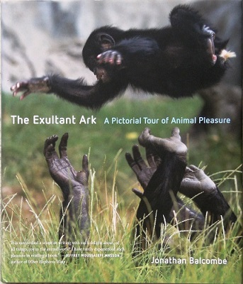 Image for The Exultant Ark - a pictorial tour of animal pleasure