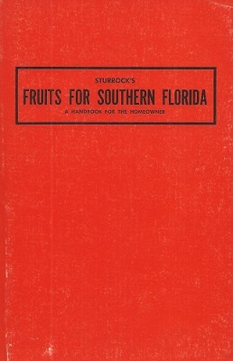 Image for Fruits for Southern  Florida - a handbook for the homeowner    [Alan Davidson's copy]
