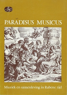 Image for Paradisus Musicus - Muzick en Samenleving in Rubens' Tijd   (Fred Whitsey's copy)