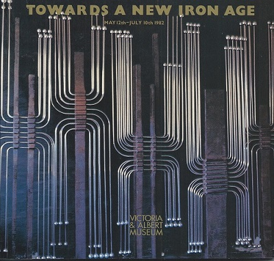 Image for Towards a New Iron Age - Victoria & Albert Museum, May 12th - July 10th 1982