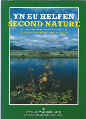 Image for Second Nature - the Nature Conservancy Council in Wales. [Yn Eu Helfen - y Cyngor Gwarchod Nutur yng Nghymru]