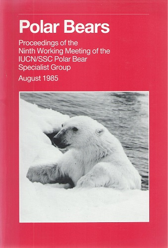 Image for Polar Bears. Proceedings of the Ninth Working Meeting of the IUCN/SSC Specialist Group, 1985  [Richard Fitter's copy]