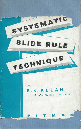 Image for Systematic Slide Rule Technique - an analytical survey of modern slide rule theory and practice for technical students and all who make calculations