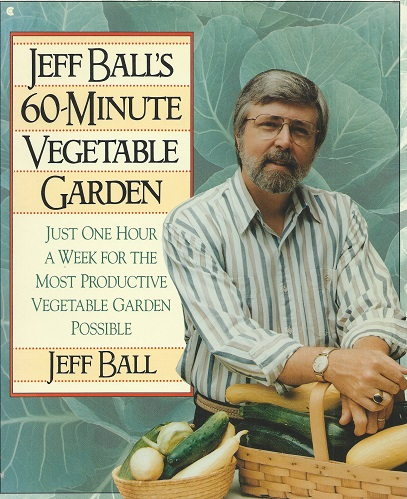 Image for Jeff Ball's 60-Minute Vegetable Garden - just one hour a week for the most productive vegetable garden possible