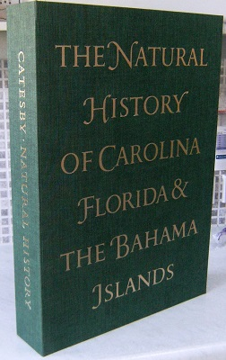 Image for The Natural History of Carolina, Florida and the Bahama Islands, Containing Two Hundred and Twenty Figures of Birds, Beasts, Fishes, Serpents, Insects, and Plants.