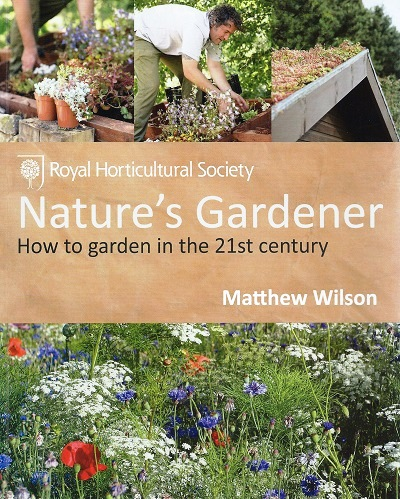 Image for Nature's Gardener - how to garden in the 21st century (Royal Horticultural Society)