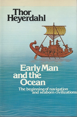 Image for Early Man and the Ocean - the beginning of navigation and seaborn civilizations