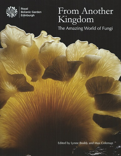 Image for From Another Kingdom - the amazing world of fungi