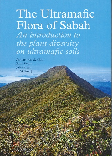Image for The Ultramafic Flora of Sabah - an introduction to the plant diversity on ultramafic soils