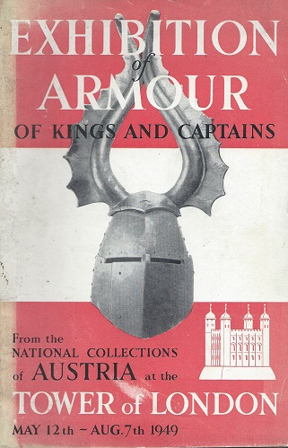 Image for Exhibition of Armour of Kings and Captains from the National Collections of Austria at the H.M. Tower of London, 12th May - 7th August, 1949