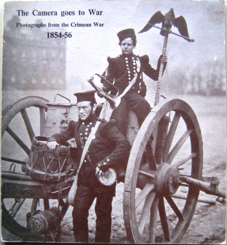Image for The Camera Goes to War - Photographs From the Crimean War, 1854-56